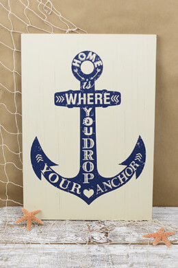 """Home is Where You Drop Your Anchor"" MDF Sign 19ix13, Wall Decor, Nautical"