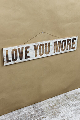 Love You More Sign 25.5in