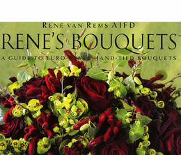 Ren_'s Bouquets - A Guide to Euro-Style Hand-Tied Bouquets by Ren_ van Rems AIFD Hardcover
