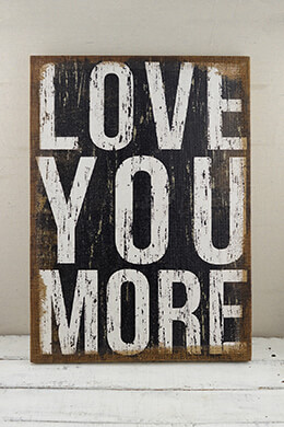 Love You More Wood Framed Linen Sign 16x22in