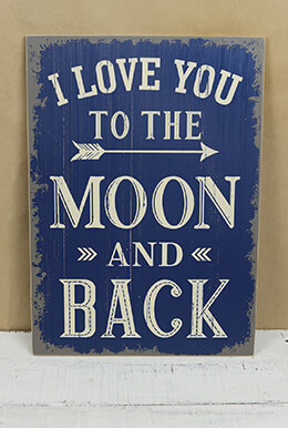I Love You to the Moon and Back Sign 19in